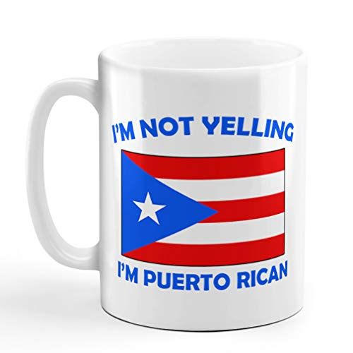 I'M Not Yelling I Am Puerto Rican Puerto Rico Puerto Ricans Coffee Tea Mug Cup Holiday Christmas Hanukkah Gift For Men & Women