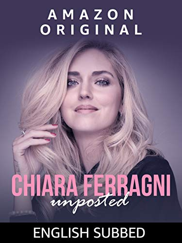 Chiara Ferragni: Unposted [English Subbed]