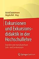 Exkursionen und Exkursionsdidaktik in der Hochschullehre: Erprobte und reproduzierbare Lehr- und Lernkonzepte