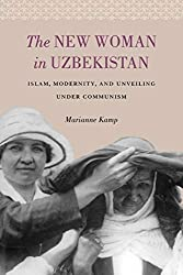 Books Set In Uzbekistan, The New Woman in Uzbekistan: Islam, Modernity, and Unveiling Under Communism by Marianne Kamp - uzbekistan books, uzbekistan novels, uzbekistan, uzbekistan travel, books set in asia, silk road books, central asia books, uzbekistan women, book challenge, books and travel, travel reading list, reading list, reading challenge, books to read, books around the world, uzbekistan culture, uzbekistan bukhara, uzbekistan samarkand, uzbekistan textiles, uzbekistan rugs