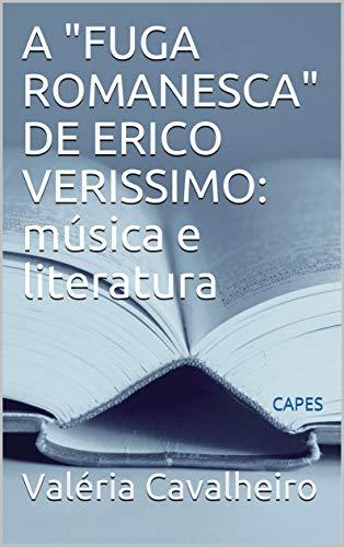 """A """"FUGA ROMANESCA"""" DE ERICO VERISSIMO: música e literatura: Capes"""