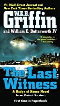 W.E.B. Griffin A Badge of Honor Novel The Last Witness (Paperback) - Common