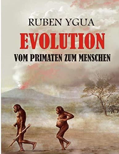 EVOLUTION VOM PRIMATEN ZUM MENSCHEN