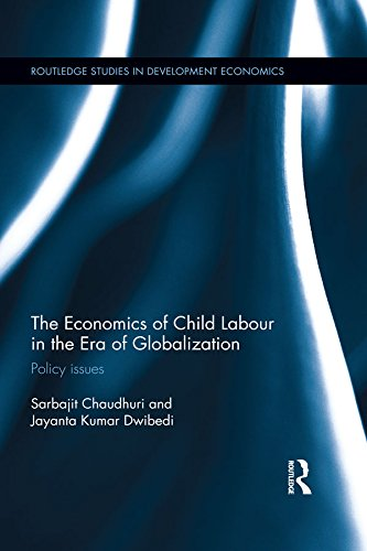 The Economics of Child Labour in the Era of Globalization: Policy issues (Routledge Studies in Development Economics)
