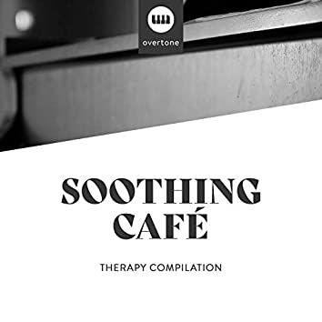 Soothing Café Therapy Compilation