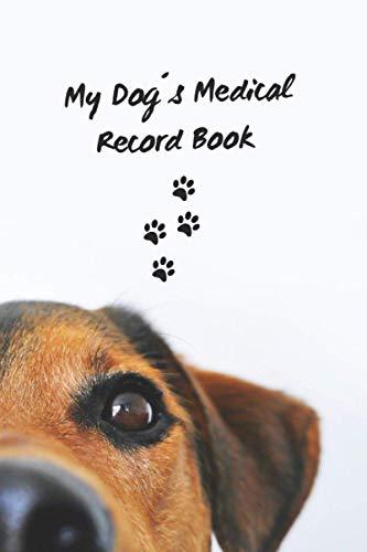 MY DOG´S MEDICAL RECORD BOOK & DAILY LOG: Keep Track of its Health: Complete Pet Profile, Vet Visits, Vaccinations, Medications, Dosage, Daily Journal... | GIFTS FOR PUPPY LOVERS