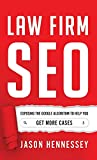 Law Firm SEO: Exposing the Google Algorithm to Help You Get More Cases