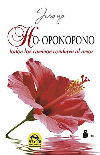 HO-OPONOPONO: TODOS LOS CAMINOS CONDUCEN AL AMOR
