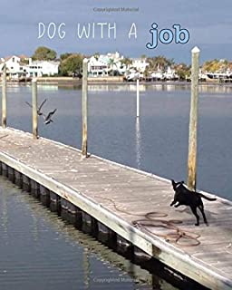 Dog With a Job: Dog and Outdoor Lover's 8x10 Notebook