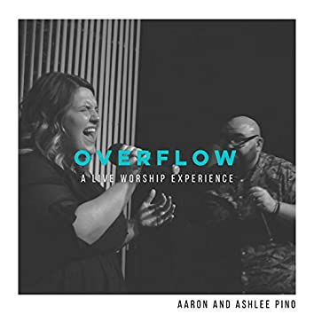 Overflow (A Live Worship Experience)