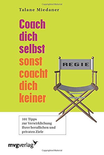 Miedaner Talane, Coach dich selbst, sonst coacht Dich keiner!