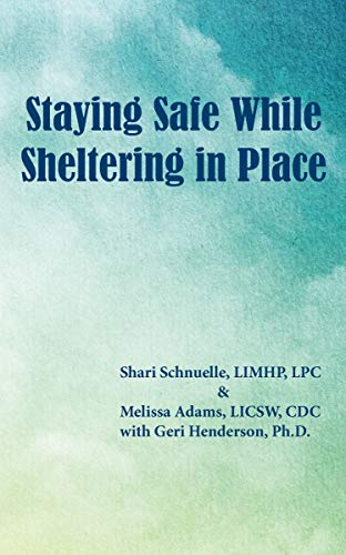 Staying Safe While Sheltering in Place (English Edition)