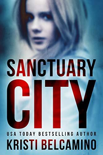 Sanctuary City: A dark psychological thriller