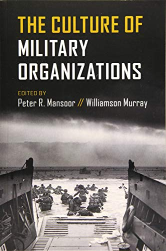 Compare Textbook Prices for The Culture of Military Organizations  ISBN 9781108724487 by Mansoor, Peter R.,Murray, Williamson