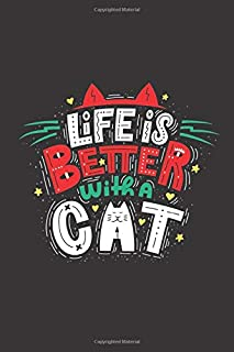 Life is Better With a Cat ! Cute Nnotebook For Cute Cat Lovers Girls /: A Cute Colorful Journal Notebook for Birthday Gift...