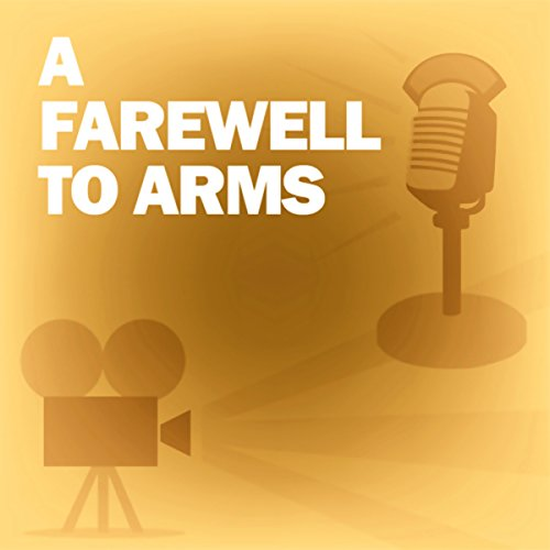 A Farewell to Arms (Dramatized) cover art