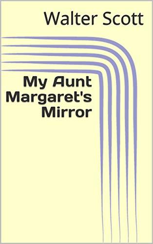My Aunt Margaret's Mirror (English Edition)