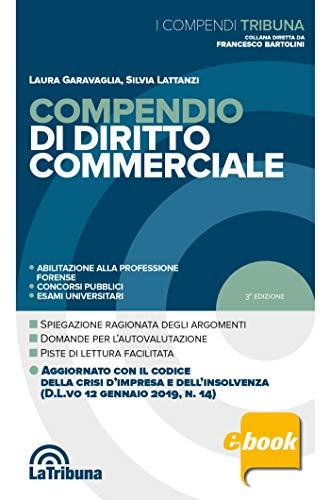 Compendio di diritto commerciale: Edizione 2019 Collana Tribuna per la Professione e i concorsi