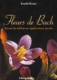 Fleurs de Bach - Savoir les utiliser en applications locales