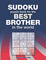SUDOKU PUZZLE BOOK for the BEST BROTHER in the world: An original gift for sudoku lovers (Sudoku puzzles to give away)