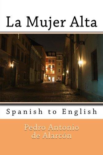 [[The Tall Woman: English to Spanish]] [By: de Alarcón, Pedro Antonio] [October,...