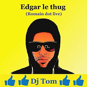 Edgar le thug (Romain dot live)