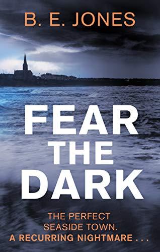 Fear the Dark by [Beverley Jones]