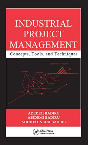 Industrial Project Management: Concepts, Tools, and Techniques (English Edition)