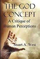 The God Concept: A Critique of Human Perceptions