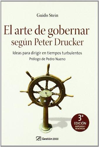 El arte de gobernar según Peter Drucker: Ideas para dirigir en tiempos turbulentos (MANAGEMENT)