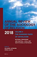 The Changing Faces of Catholicism (Annual Review of the Sociology of Religion)