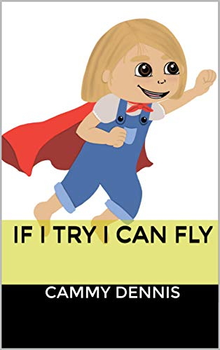 If I Try I Can Fly (English Edition)