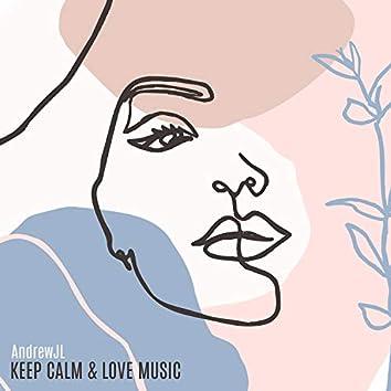 Keep Calm & Love Music