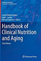 Handbook of Clinical Nutrition and Aging (Nutrition and Health)