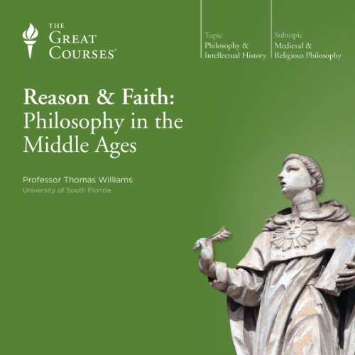 Reason & Faith: Philosophy in the Middle Ages audiobook cover art