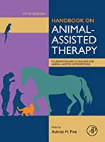 Handbook on Animal-Assisted Therapy, Fifth Edition: Foundations and Guidelines for Animal-Assisted Interventions
