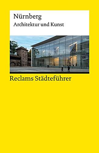 Reclams Städteführer Nürnberg: Architektur und Kunst (Reclams Universal-Bibliothek)