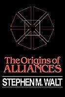 The Origins of Alliances (Cornell Studies in Security Affairs)