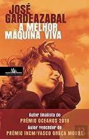 A Melhor Máquina Viva (Portuguese Edition)