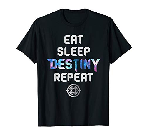 Eat Sleep Destiny Repeat - Gamers - Video Games Gaming Gift T-Shirt