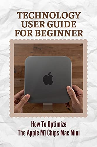 Technology User Guide For Beginner: How To Optimize The Apple M1 Chips Mac Mini: Siri On Your Mac (English Edition)