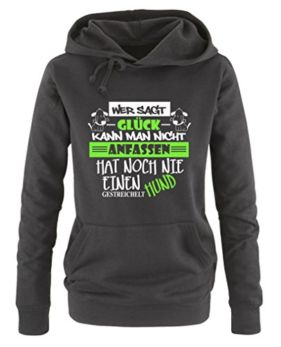 Comedy Shirts - Wer SAGT Glück kann Man Nicht anfassen, hat noch nie einen Hund gestreichelt - Damen Hoodie - Schwarz/Weiss-Neongrün Gr. S