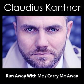 Run Away with Me / Carry Me Away