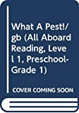 What A Pest!/gb (All Aboard Reading, Level 1, Preschool-Grade 1)