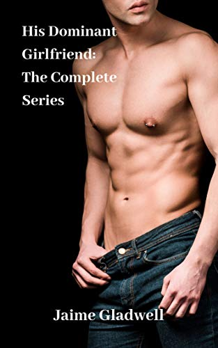His Dominant Girlfriend: The Complete Series (English Edition)