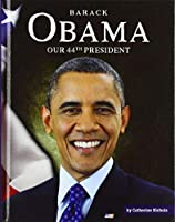 Barack Obama: Our 44th President (The United States Presidents)