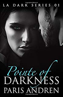 Pointe Of Darkness: A Domestic Crime Thriller Romance (LA Dark)