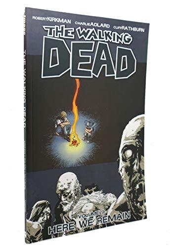The Walking Dead Volume 9: Here We Remain by Robert Kirkman(2009-01-07)