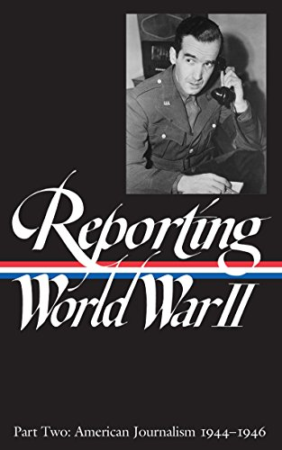 Compare Textbook Prices for Reporting World War II Part Two: American Journalism 1944-46 1st Edition ISBN 9781883011055 by Samuel Hynes,Anne Matthews,Nancy Caldwell Sorel,Roger J. Spiller
