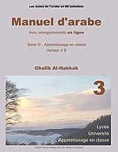 Manuel d'arabe en ligne - Version 4 B: Livre avec enregistrements en ligne (Les bases de l'arabe en 50 semaines)